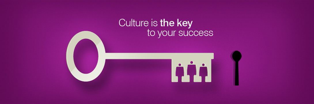 Culture is THE KEY to your success